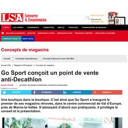 Go Sport conçoit un point de vente anti-Decathlon - Sport, Articles sportifs
