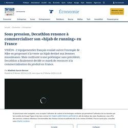 Sous pression, Decathlon renonce à commercialiser son «hijab de running» en France