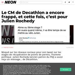 Le CM de Decathlon a encore frappé, et cette fois, c'est pour Julien Rochedy