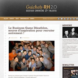 Le Business Game Décathlon, source d'inspiration pour recruter autrement ! - Guichets-RH 2.0