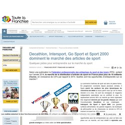 Decathlon, Intersport, Go Sport et Sport 2000 dominent le marché des articles de sport