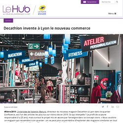 Decathlon invente à Lyon le nouveau commerce