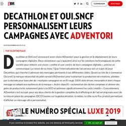 Decathlon et OUI.sncf personnalisent leurs campagnes avec ADventori