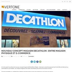 Nouveau concept magasin Decathlon : entre magasin physique et e-commerce - VERTONE
