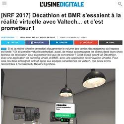 [NRF 2017] Décathlon et BMR s'essaient à la réalité virtuelle avec Valtech... et c'est prometteur !