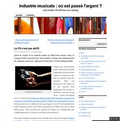 Le CD n'est pas déCD « Industrie musicale : où est passé l'argen