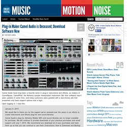 Plug-in Maker Camel Audio is Deceased; Download Software Now