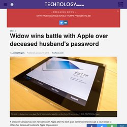 Widow wins battle with Apple over deceased husband's password