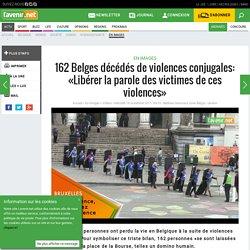 162 Belges décédés de violences conjugales: «Libérer la parole des victimes de ces violences»