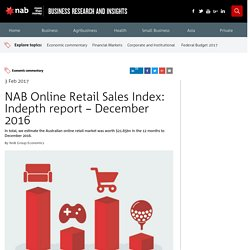 NAB Online Retail Sales Index: Indepth report - December 2016