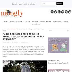 Furls December 2020 Crochet Along - Sugar Plum Pocket Wrap by Moogly