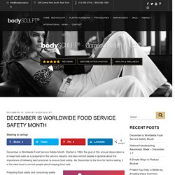 December is Worldwide Food Service Safety Month