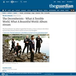 The Decemberists – What A Terrible World, What A Beautiful World: Album stream