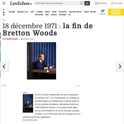 18 décembre 1971: la fin de Bretton Woods