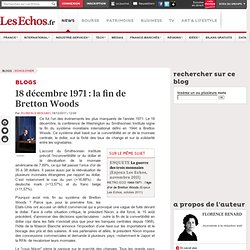18 décembre 1971: la fin de Bretton Woods - Blogs Echos d'Hier
