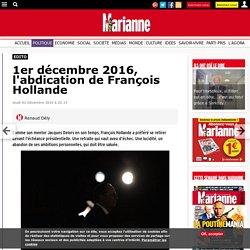 1er décembre 2016, l'abdication de François Hollande