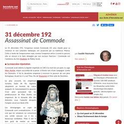 31 décembre 192 - Assassinat de Commode