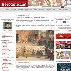 Herodote: 13 décembre 1545 - Concile de Trente et Contre-Réforme
