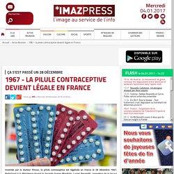 Ça s'est passé un 28 décembre : 1967 - la pilule contraceptive devient légale en France