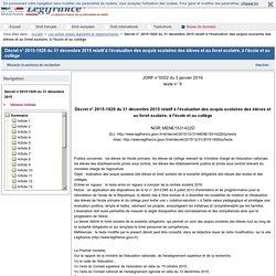 2015-1929 du 31 décembre 2015 relatif à l'évaluation des acquis scolaires des élèves et au livret scolaire, à l'école et au collège