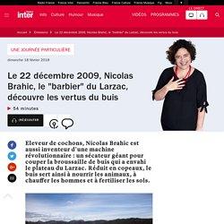 """Le 22 décembre 2009, Nicolas Brahic, le """"barbier"""" du Larzac, découvre les vertus du buis"""