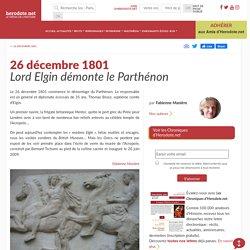 26 décembre 1801 - Lord Elgin démonte le Parthénon - Herodote.net