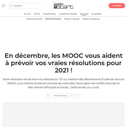 En décembre, les MOOC vous aident à prévoir vos vraies résolutions pour 2021!
