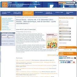 Revue DocSI - Volume 48: n 4/ Décembre 2011. Dossier : Web sémantique, web de données : quelle nouvelle donne