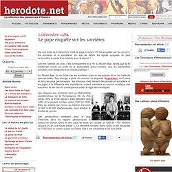 05/12/1484 Le Pape enquête sur les sorcières
