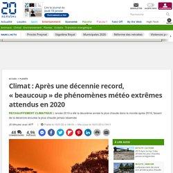 Climat: Après une décennie record, «beaucoup» de phénomènes météo extrêmes attendus en 2020