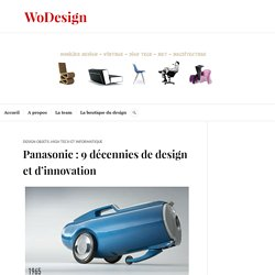 9 décennies d'objets design du quotidien et d'innovations