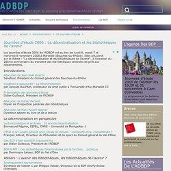 Journées d'étude 2006 : La décentralisation et les bibliothèques de l'avenir
