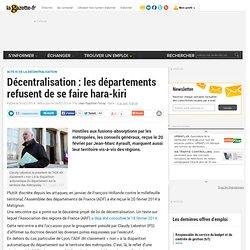 Décentralisation : les départements refusent de se faire hara-kiri