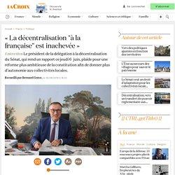 """«La décentralisation """"à la française"""" est inachevée»"""