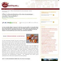 L'État, la décentralisation et la crise économique : concilier l'inconciliable