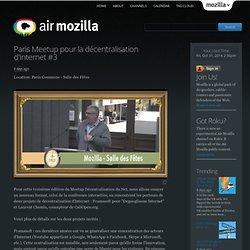 Paris Meetup pour la décentralisation d'Internet #3