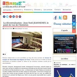 La décentralisation : Jean Noël JEANNENEY, le point de vue de l'historien