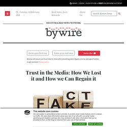 Trust in the Media: How We Lost it and How we Can Regain it - Bywire Decentralised News: Unbiased, Truthful & Free