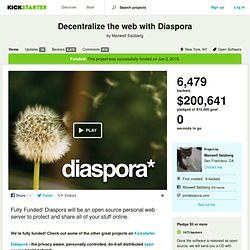 Decentralize the web with Diaspora by Daniel G. Maxwell S. Raphael S. Ilya Z.