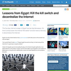 Lessons from Egypt: Kill the kill switch and decentralize the Internet