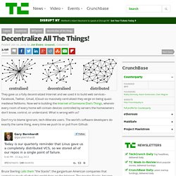 Decentralize All The Things!
