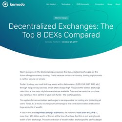 Decentralized Exchanges: The Top 8 DEXs Compared