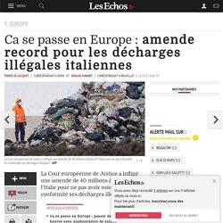 Ca se passe en Europe: amende record pour les décharges illégales italiennes, Europe