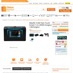 iMaxRC X 400 Twin Touch Screen 1-6 s 400W chargeur / déchargeur - RC Battery & Charger - Gadgets & Toys - More Categories