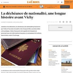 La déchéance de nationalité, une longue histoire avant Vichy - La Croix