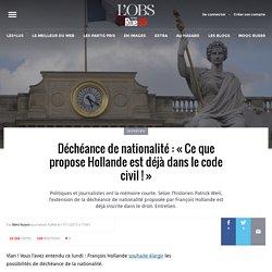 Déchéance de nationalité: «Ce que propose Hollande est déjà dans le code civil!»
