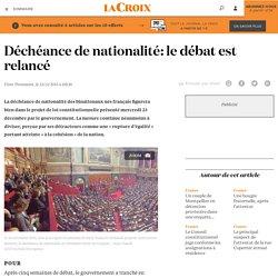 Déchéance de nationalité: le débat est relancé - La Croix
