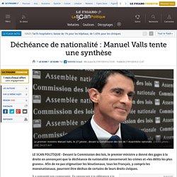 Déchéance de nationalité : Manuel Valls tente une synthèse