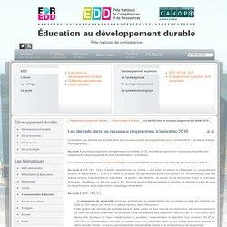 EDD : les textes - Les déchets dans les nouveaux programmes à la rentrée 2016