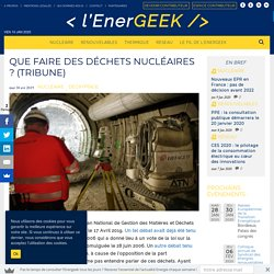 Que faire des déchets nucléaires ? (Tribune)
